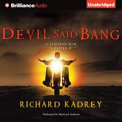Devil Said Bang Audiobook, by Richard Kadrey