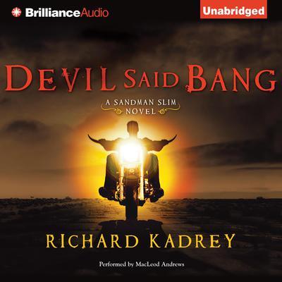 Devil Said Bang Audiobook, by Richard Kadrey