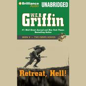 Retreat, Hell!, by W. E. B. Griffin