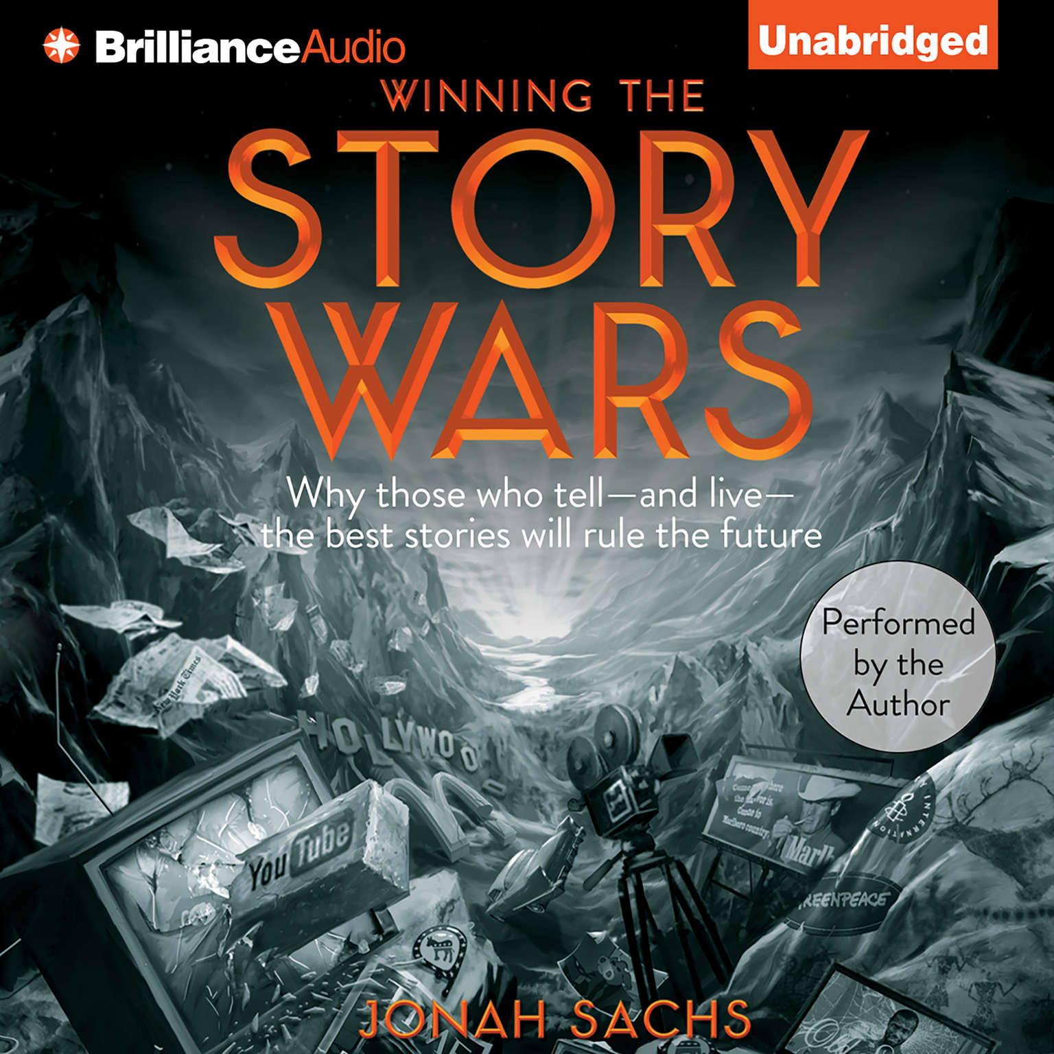 Printable Winning the Story Wars: Why Those Who Tell - and Live - the Best Stories Will Rule the Future Audiobook Cover Art