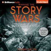 Winning the Story Wars: Why Those Who Tell - and Live - the Best Stories Will Rule the Future Audiobook, by Jonah Sachs