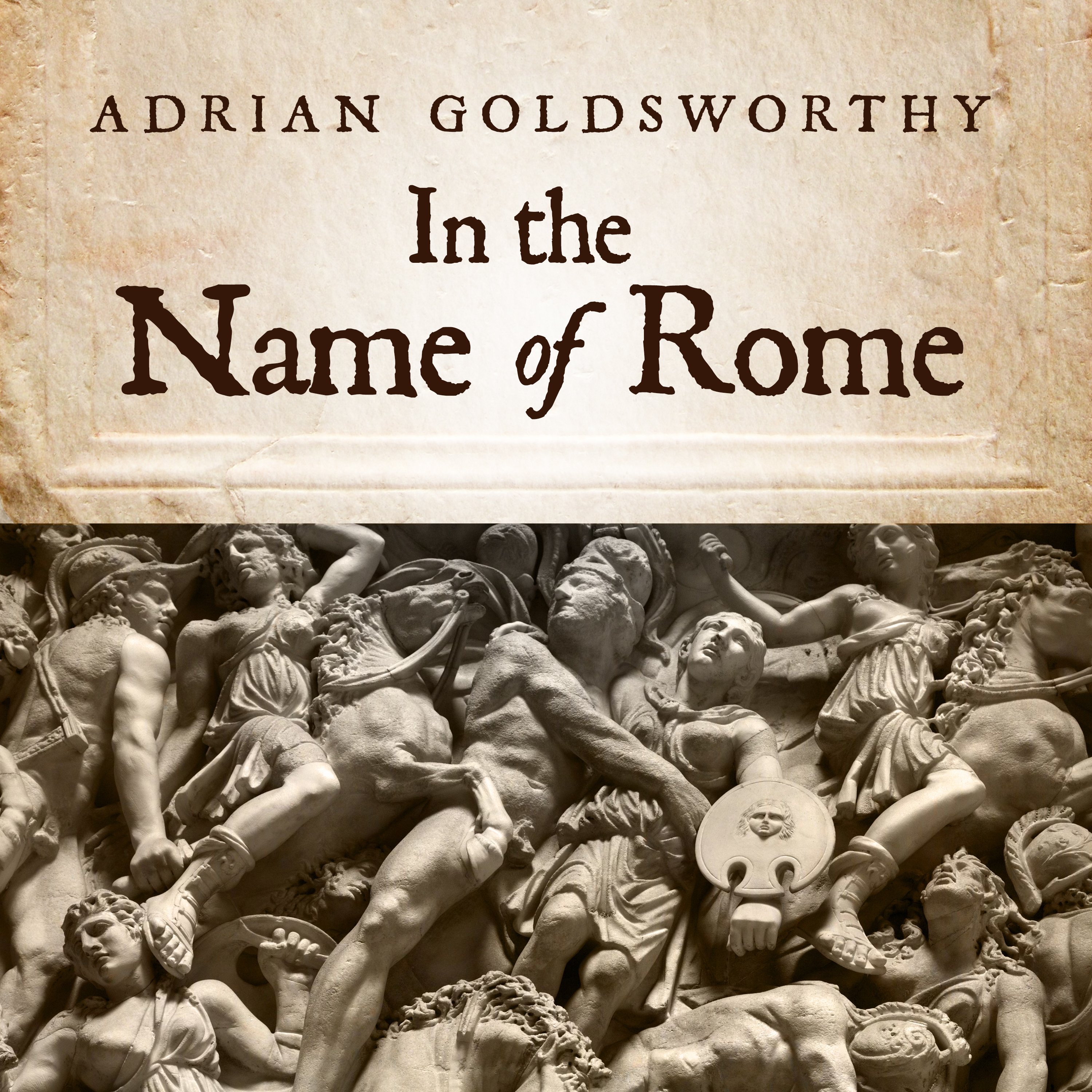 Printable In the Name of Rome: The Men Who Won the Roman Empire Audiobook Cover Art