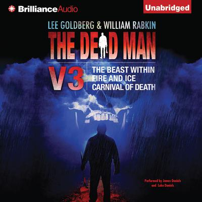 The Dead Man Vol 3: The Beast Within, Fire & Ice, Carnival of Death Audiobook, by James Daniels