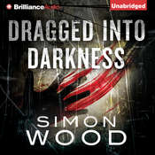 Dragged into Darkness Audiobook, by Simon Wood