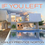 If You Left  Audiobook, by Ashley Prentice Norton