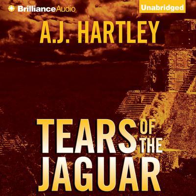 Tears of the Jaguar: A Novel Audiobook, by A. J. Hartley