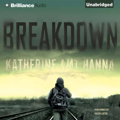 Breakdown: A Love Story Audiobook, by Katherine Amt Hanna