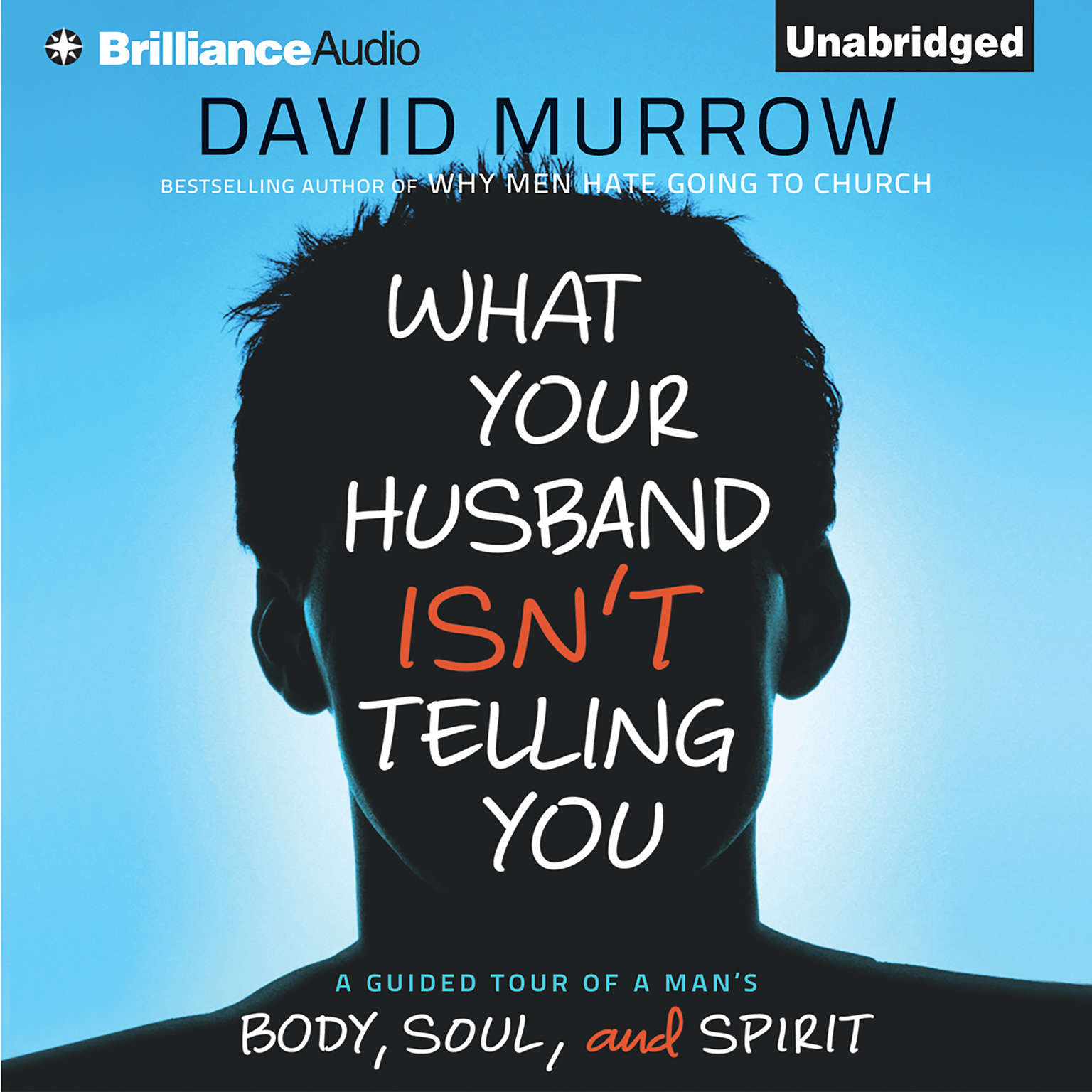 Printable What Your Husband Isn't Telling You: A Guided Tour of a Man's Body, Soul, and Spirit Audiobook Cover Art
