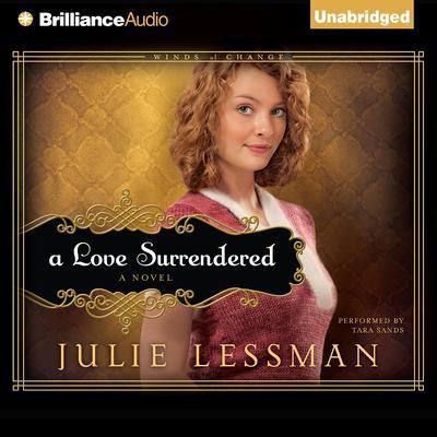 A Love Surrendered: A Novel Audiobook, by Julie Lessman