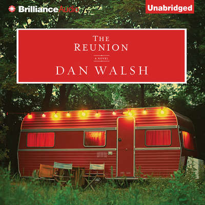 The Reunion: A Novel Audiobook, by Dan Walsh