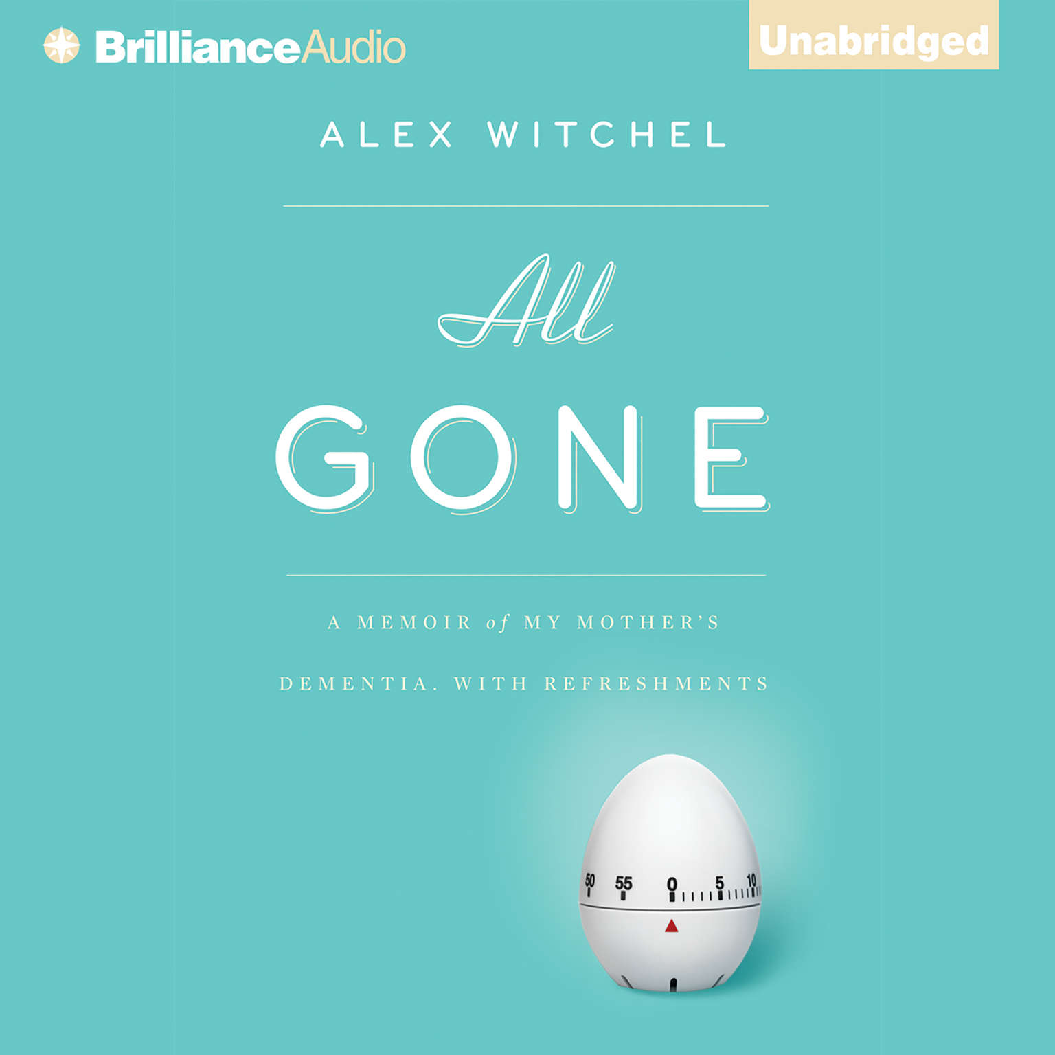 Printable All Gone: A Memoir of My Mother's Dementia. With Refreshments Audiobook Cover Art