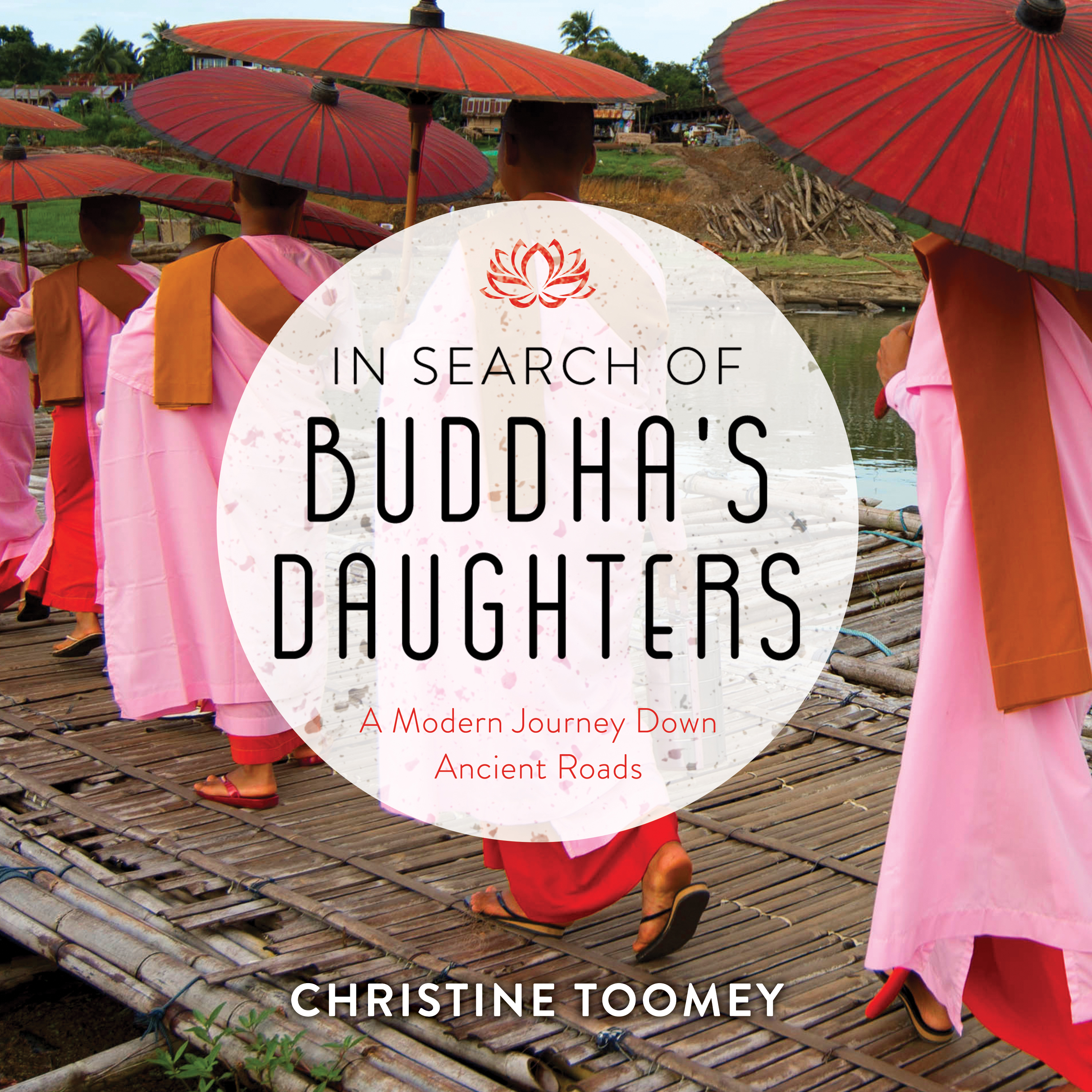 Printable In Search of Buddha's Daughters: A Modern Journey Down Ancient Roads Audiobook Cover Art