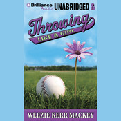 Throwing Like a Girl Audiobook, by Weezie Kerr Mackey