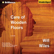 Care of Wooden Floors: A Novel Audiobook, by Will Wiles