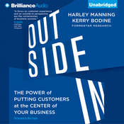 Outside In: The Power of Putting Customers at the Center of Your Business Audiobook, by Harley Manning, Kerry Bodine, Josh Bernoff