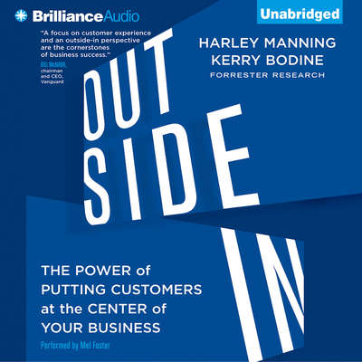 Outside In: The Power of Putting Customers at the Center of Your Business Audiobook, by Harley Manning