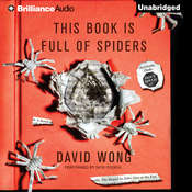 This Book is Full of Spiders: Seriously, Dude, Dont Touch It Audiobook, by David Wong