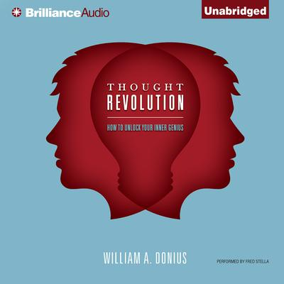 Thought Revolution: How to Unlock Your Inner Genius Audiobook, by William A. Donius