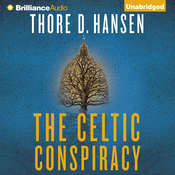 The Celtic Conspiracy: A Novel Audiobook, by Thore D. Hansen