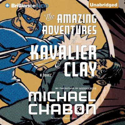 The Amazing Adventures Of Kavalier Amp Clay Audiobook