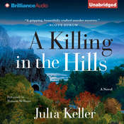 A Killing in the Hills: A Novel, by Julia Keller