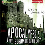 Apocalypse Z: The Beginning of the End Audiobook, by Manel Loureiro