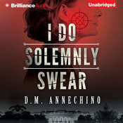 I Do Solemnly Swear Audiobook, by D. M. Annechino