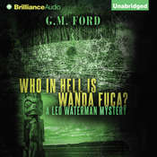 Who In Hell Is Wanda Fuca? Audiobook, by G. M. Ford
