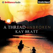 A Thread Unbroken Audiobook, by Kay Bratt