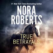 True Betrayals Audiobook, by Nora Roberts