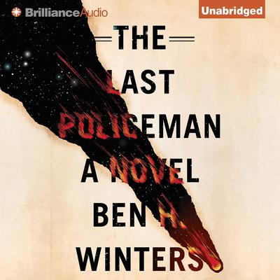 The Last Policeman Audiobook, by Ben H. Winters