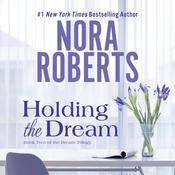 Holding the Dream, by Nora Roberts