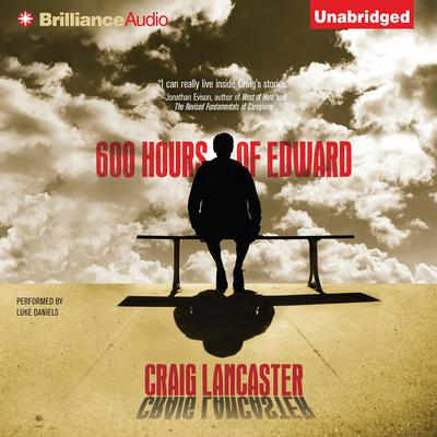 600 Hours of Edward Audiobook, by Craig Lancaster