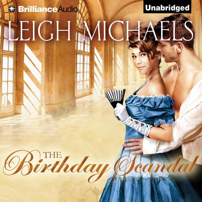 The Birthday Scandal Audiobook, by Leigh Michaels