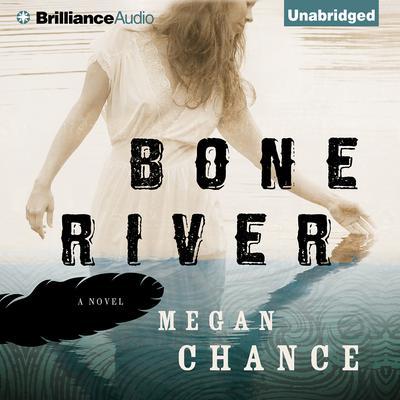 Bone River Audiobook, by Megan Chance