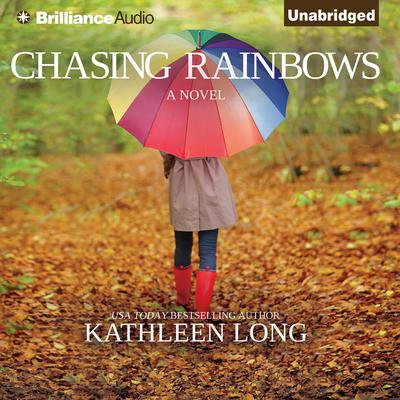 Chasing Rainbows Audiobook, by Kathleen Long