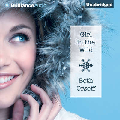 Girl in the Wild Audiobook, by Beth Orsoff