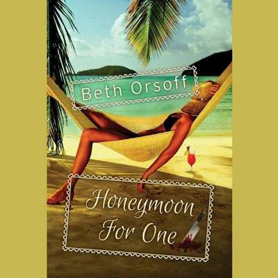 Honeymoon for One Audiobook, by Beth Orsoff