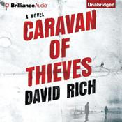 Caravan of Thieves: A Novel, by David Rich