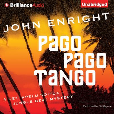 Pago Pago Tango Audiobook, by John Enright