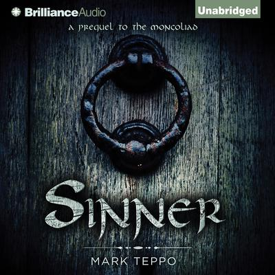Sinner: A Prequel to the Mongoliad Audiobook, by Mark Teppo