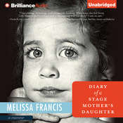 Diary of a Stage Mothers Daughter Audiobook, by Melissa Francis