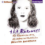 The Baroness: The Search for Nica, the Rebellious Rothschild, by Hannah Rothschild