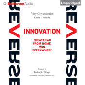 Reverse Innovation: Create Far From Home, Win Everywhere, by Vijay Govindarajan