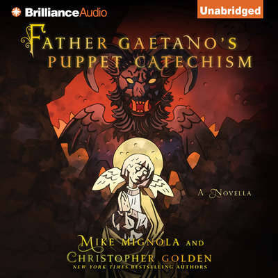 Father Gaetano's Puppet Catechism: A Novella Audiobook, by Mike Mignola