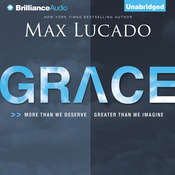 Grace: More than We Deserve, Greater than We Imagine, by Max Lucad