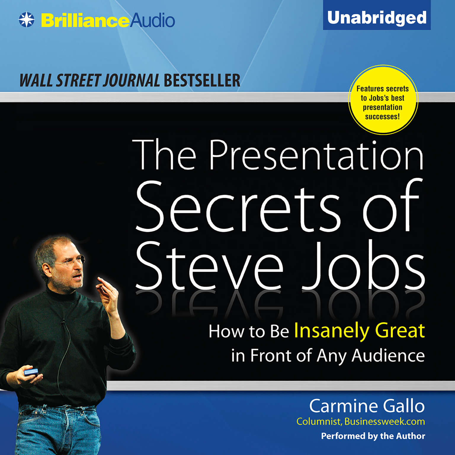 Printable The Presentation Secrets of Steve Jobs: How to Be Insanely Great in Front of Any Audience Audiobook Cover Art