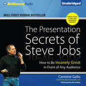 The Presentation Secrets of Steve Jobs: How to Be Insanely Great in Front of Any Audience, by Carmine Gallo