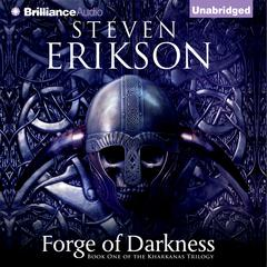 Forge of Darkness Audiobook, by Steven Erikson