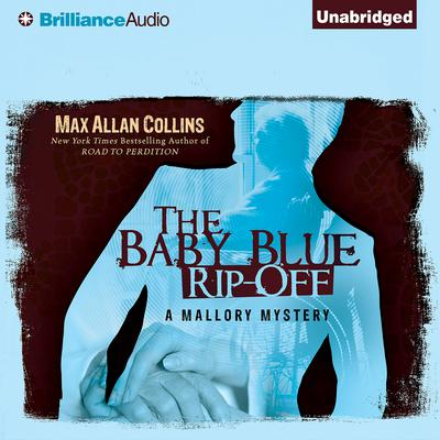 The Baby Blue Rip-Off Audiobook, by Max Allan Collins